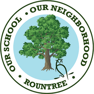 round sign with tree reading our school, our neighborhood, rountree